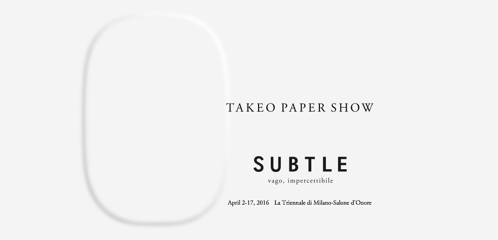 TAKEO PAPER SHOW MILANO